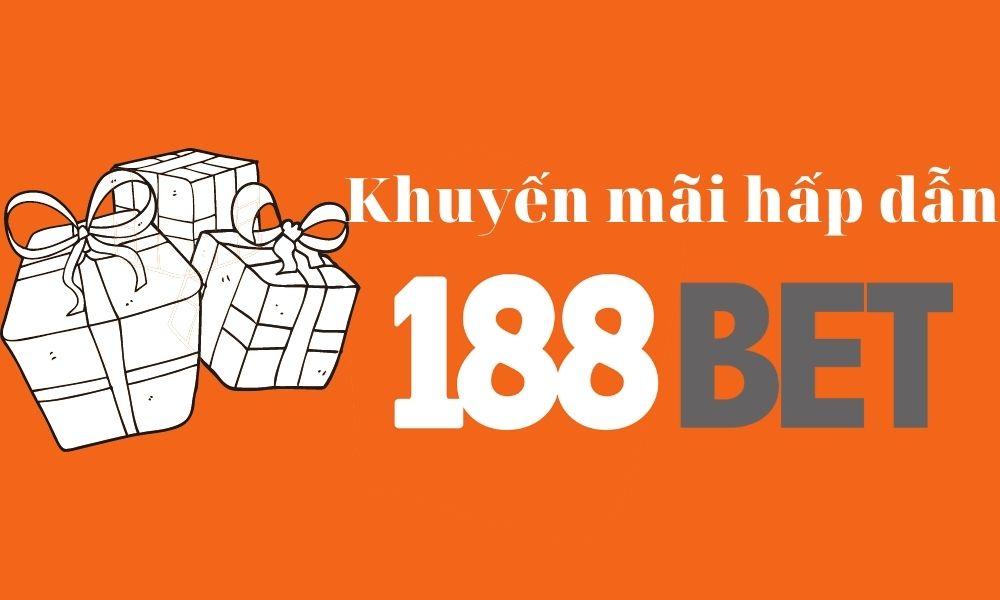 Chương trình khuyến mãi hấp dẫn tại 188Bet