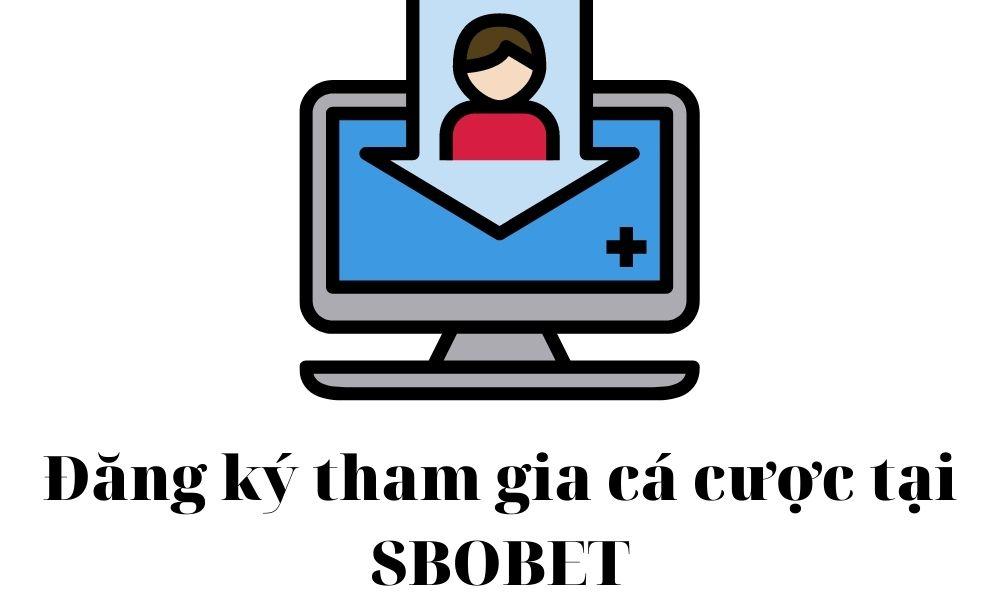 Đăng ký tham gia cá cược tại SBOBET