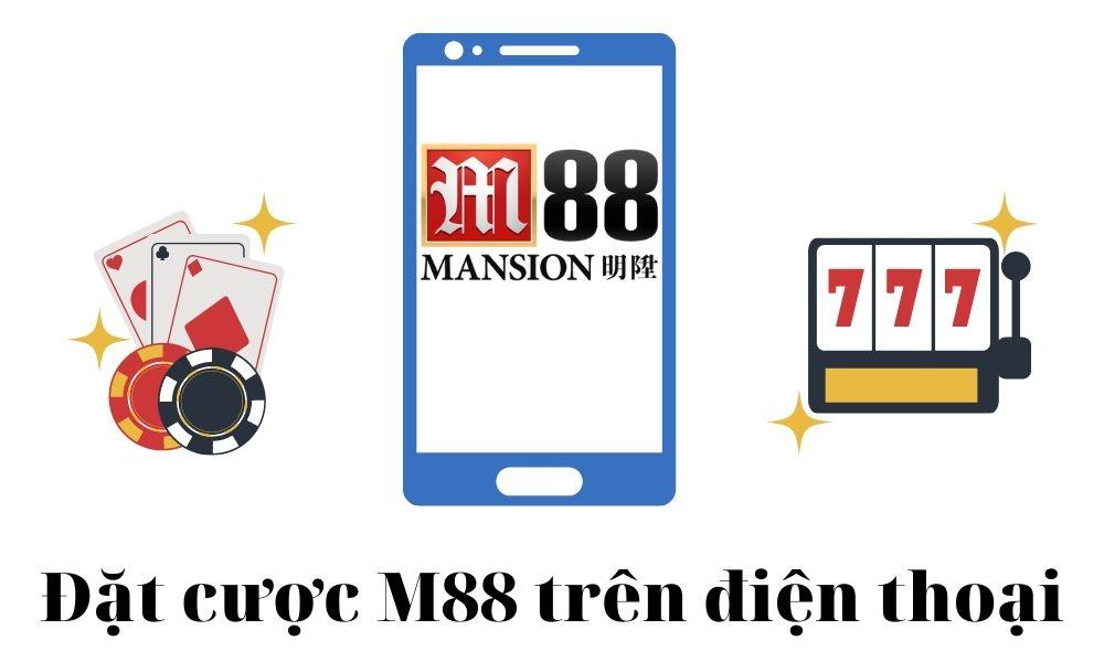 Đặt cược M88 trên điện thoại