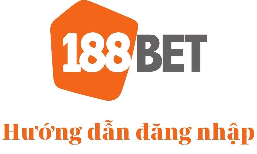 Hướng dẫn đăng nhập vào 188Bet không bị chặn