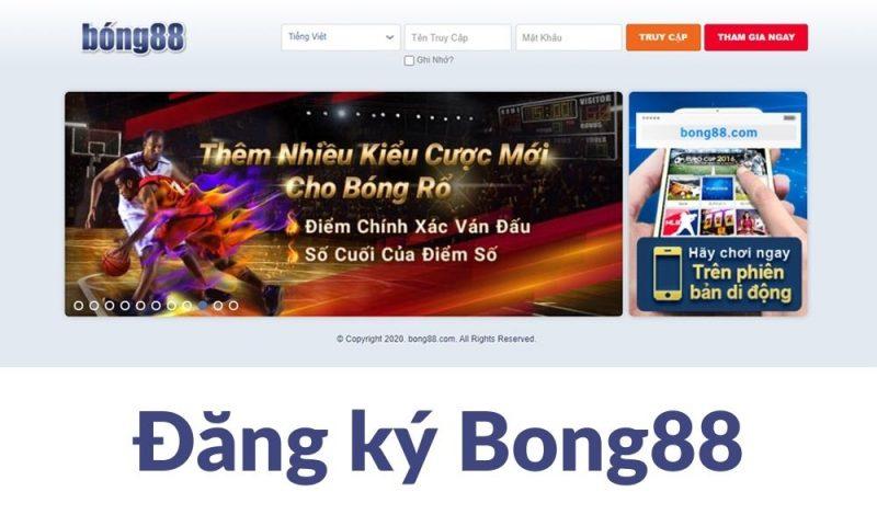 Đăng ký Bong88 | Hướng dẫn đăng ký tài khoản Bong88