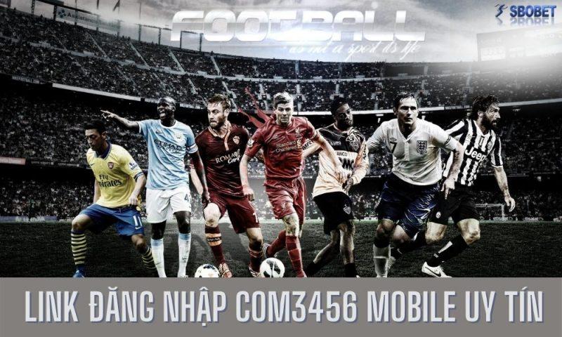Com3456 mobile – Link đăng nhập Com3456 Mobile Mới Năm 2021