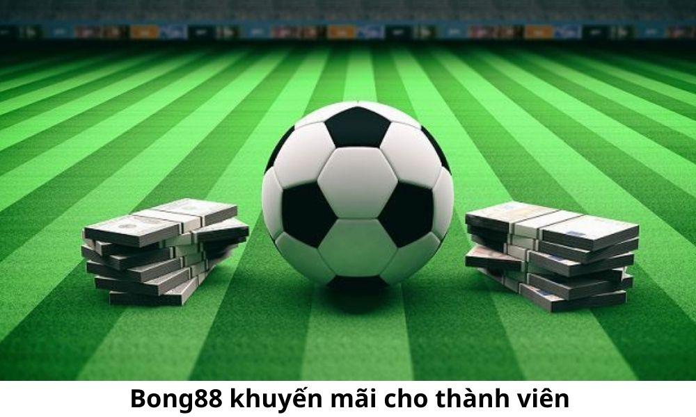Bong88 khuyến mãi cho thành viên