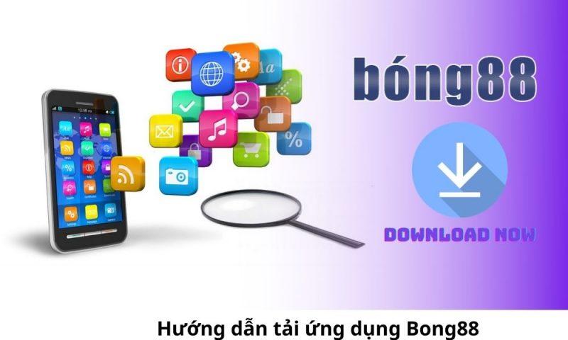 Ứng dụng Bong88 – Cài đặt và đặt cược thể thao trên App Bong88