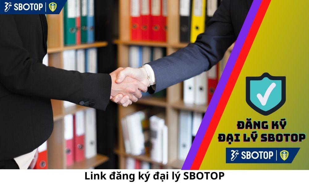 Link đăng ký đại lý SBOTOP
