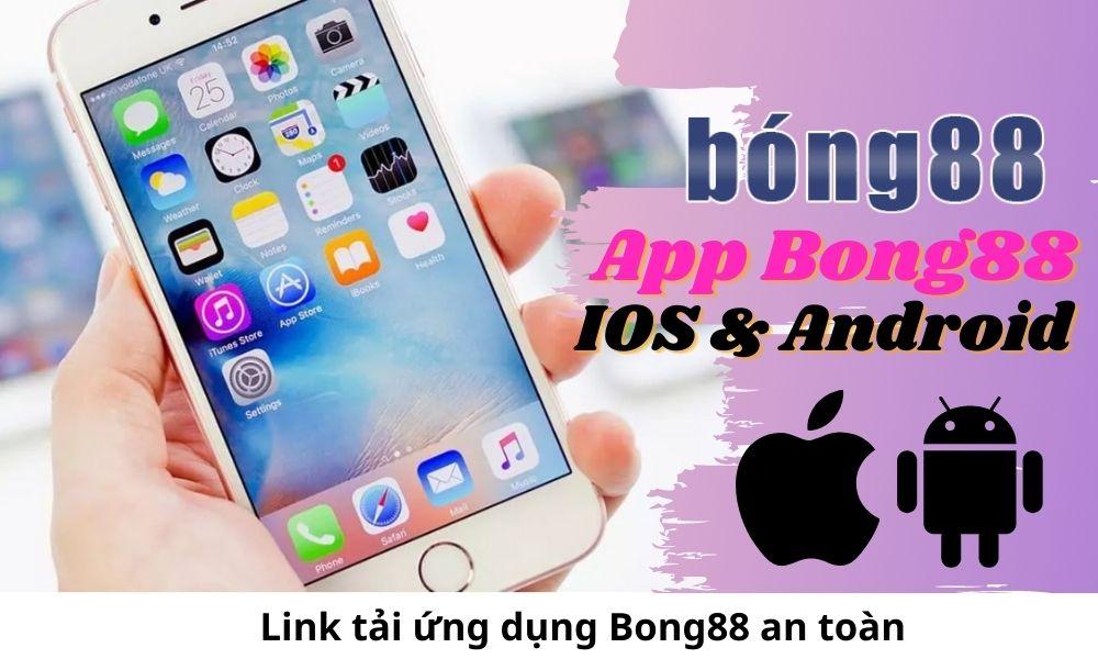 Link tải ứng dụng Bong88 an toàn