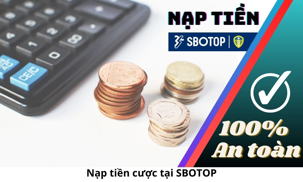 Nạp tiền cược tại SBOTOP