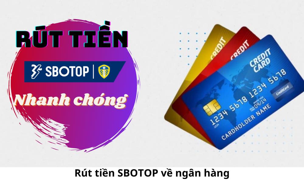Rút tiền SBOTOP về ngân hàng